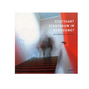 Spuren Stadt Stuttgart Geschichte Kunst